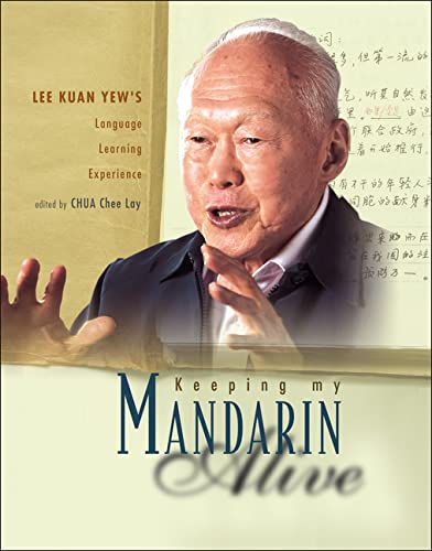 9789812563828 - Chua Chee Lay: Keeping My Mandarin Alive: Lee Kuan Yew's Language Learning Experience (with Resource Materials and DVD-ROM) (English Version) (Paperback) - Book