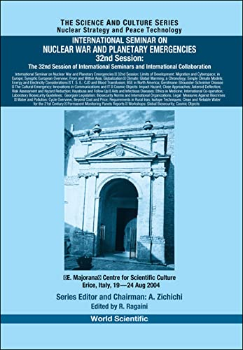 International Seminar On Nuclear War And Planetary Emergencies: The 32Nd Session Of International ...
