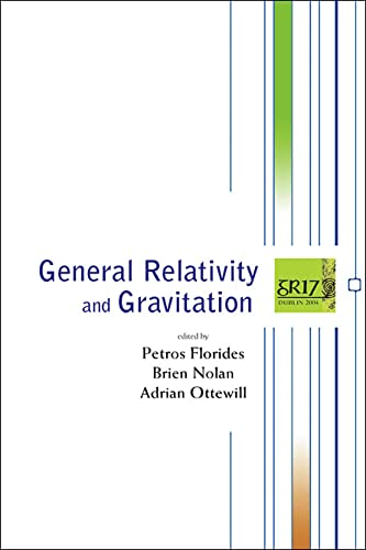 9789812564245: General Relativity And Gravitation: Proceedings of the 17th International Conference, RDS Convention Centre, Dublin, 18-23 July 2004