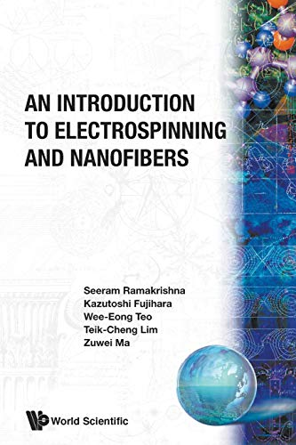 An Introduction to Electrospinning and Nanofibers: et al Seeram