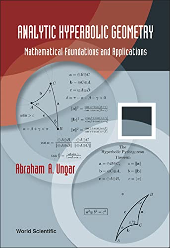 9789812564573: Analytic Hyperbolic Geometry: Mathematical Foundations and Applications