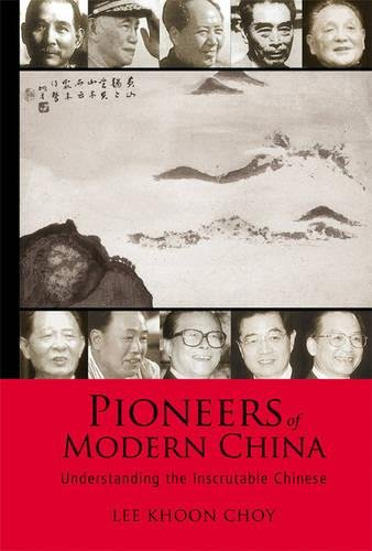 9789812564641: Pioneers of Modern China: Understanding the Inscrutable Chinese