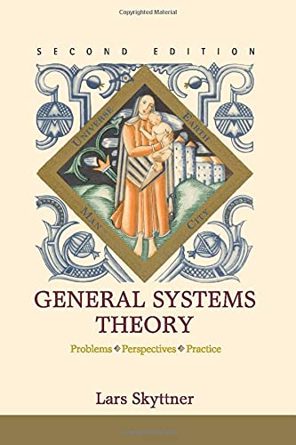 General Systems Theory: Problems, Perspectives, Practice (2Nd Edition): Skyttner, Lars