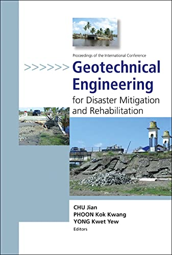 Geotechnical Engineering for Disaster Mitigation And Rehabilitation: Editor-Chu Jian; Editor-Phoon