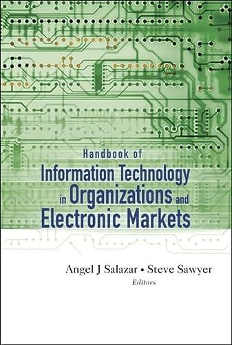 Handbook Of Information Technology In Organizations And Electronic Markets (Hardback)