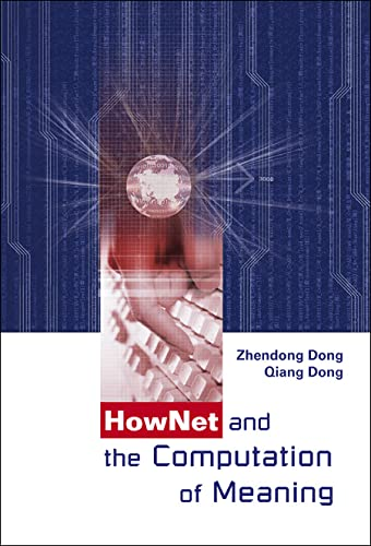 9789812564917: Hownet And the Computation of Meaning