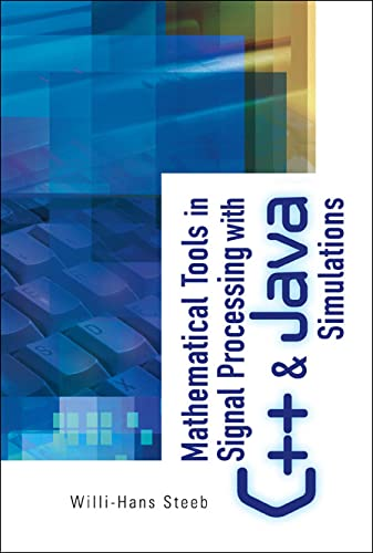 9789812565006: Mathematical Tools in Signal Processing with C++ and Java Simulations