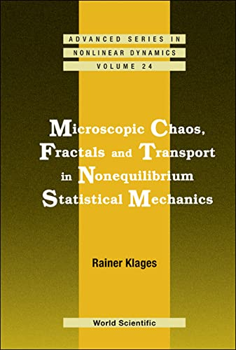 9789812565075: Microscopic Chaos, Fractals And Transport in Nonequilibrium Statistical Mechanics (Advanced Series in Nonlinear Dynamics)