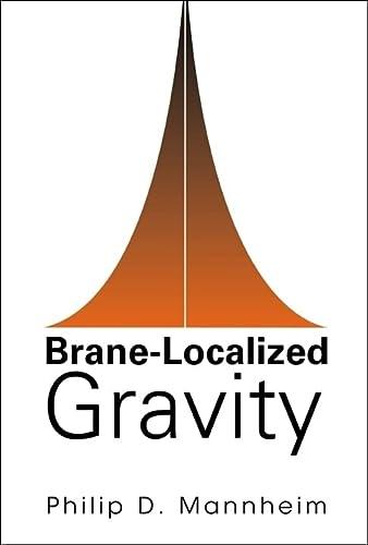 9789812565617: Brane-Localized Gravity