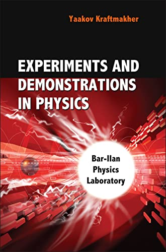 9789812566027: Experiments and Demonstrations in Physics: Bar-llan Physics Laboratory: Bar-Ilan Physics Laboratory