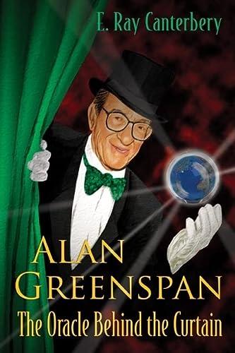 9789812566065: Alan Greenspan: The Oracle Behind the Curtain