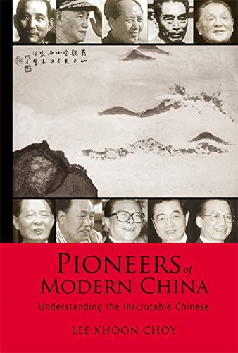 9789812566188: Pioneers of Modern China: Understanding the Inscrutable Chinese