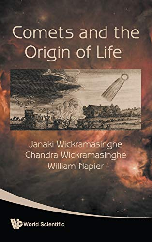 Comets and the Origin of Life: Wickramasinghe, Janaki; Wickramasinghe, Chandra; Napier, William