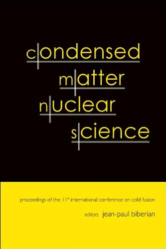 Condensed Matter Nuclear Science: Proceedings of the 11th International Conference on Cold Fusion ...