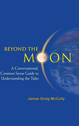 9789812566430: Beyond the Moon: A Conversational, Common Sense Guide to Understanding the Tides