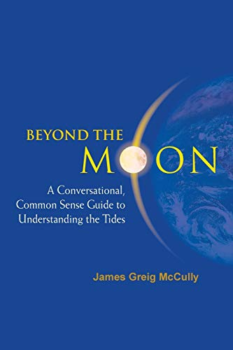 9789812566447: Beyond the Moon: A Conversational, Common Sense Guide to Understanding the Tides