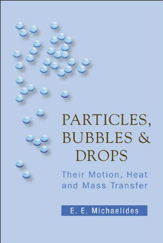Particles, Bubbles and Drops: Their Motion, Heat: Michaelides, Stathis Efstathios