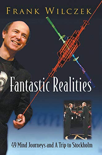 9789812566492: FANTASTIC REALITIES: 49 MIND JOURNEYS AND A TRIP TO STOCKHOLM
