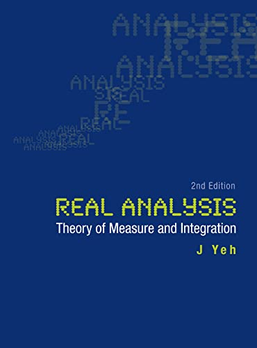 9789812566539: Real Analysis: Theory of Measure and Integration