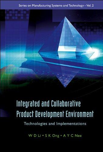 9789812566805: Integrated and Collaborative Product Development Environment: Technologies and Implementations (Series on Manufacturing Systems and Technology)