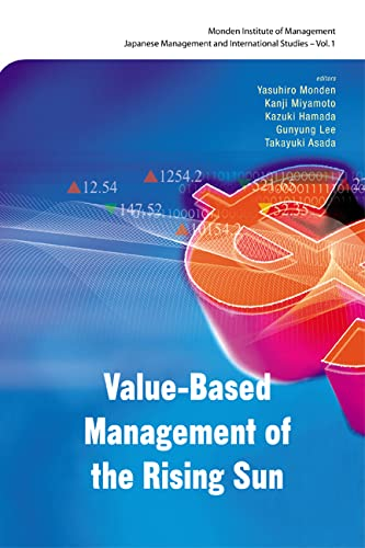 9789812566836: Value-Based Management of the Rising Sun (Monden Institute of Management and Accounting: Japanese Mana)