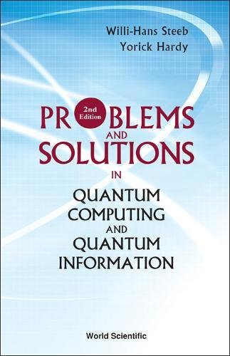 9789812567406: Problems And Solutions in Quantum Computing And Quantum Information