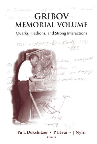 Gribov Memorial Volume: Quarks, Hadrons, and Strong Interactions Proceedings of the Memorial ...