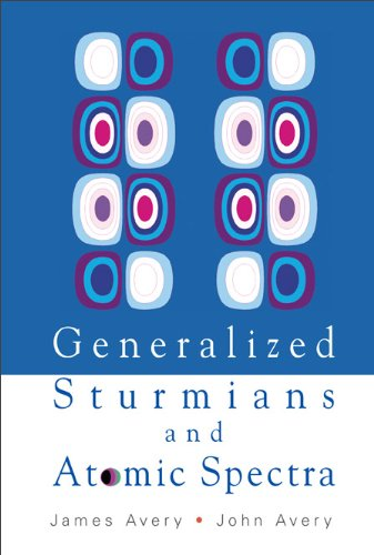 9789812568069: Generalized Sturmians And Atomic Spectra