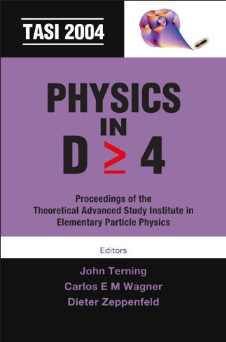 Physics in D>=4: TASI 2004, Proceedings of the Theoretical Advanced Study Institute in ...