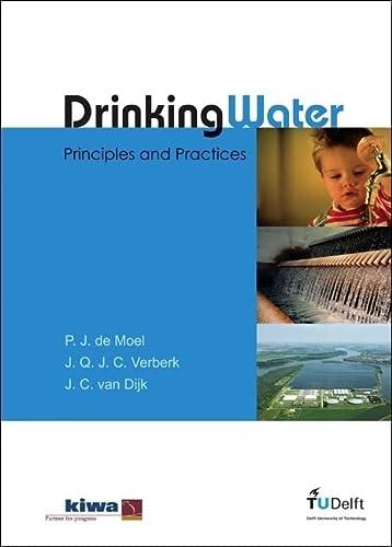 Drinking Water: Principles and Practices: P. J. de Moel, J. Q. J. C. Verberk, J. C. van Dijk