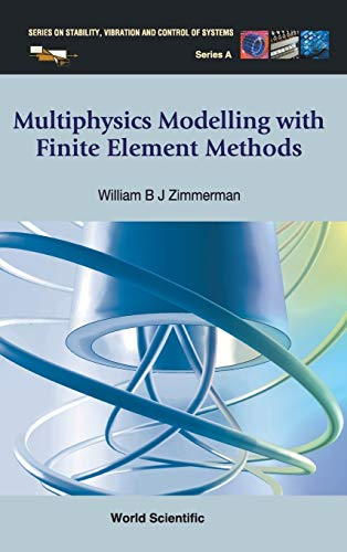 Multiphysics Modeling With Finite Element Methods (Series: Zimmerman, William B