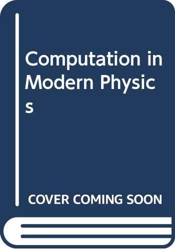 9789812568519: Computation in Modern Physics