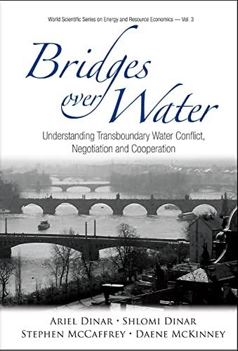Bridges over Water: Understanding Transboundary Water Conflict,: Ariel Dinar, Shlomi