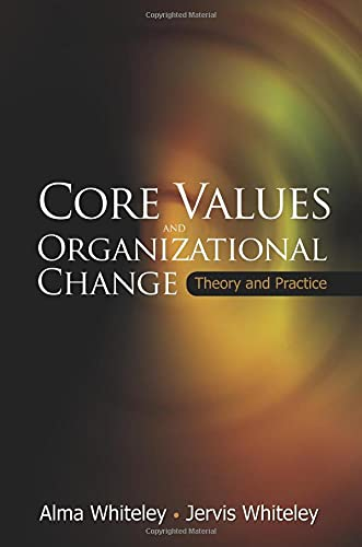 9789812569035: Core Values and Organizational Change: Theory and Practice