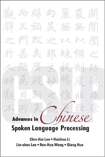 Advances in Chinese Spoken Language Processing: Chin-hue Lee; Haizhou