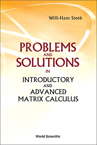9789812569165: Problems And Solutions in Introductory And Advanced Matrix Calculus