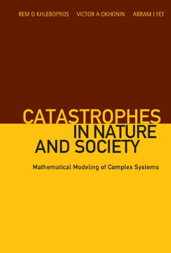 Catastrophes in Nature and Society: Mathematical Modeling: Khlebopros, Rem G.;Okhonin,