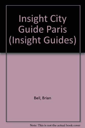 Insight City Guide Paris: Bell, Brian