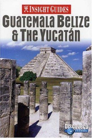 9789812583444: Insight Guides Guatemala Belize & the Yucatan