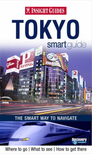 Insight Smart Guide Tokyo (Insight Guides: Smart Guides): Insight Guides