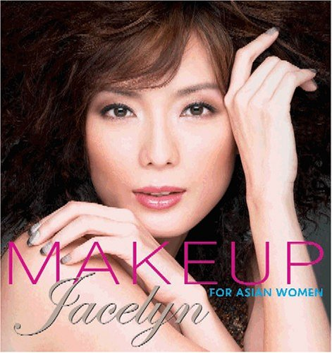 Makeup For Asian Women: Jacelyn Tay