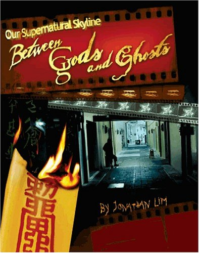 9789812612045: Our Supernatural Skyline Series: Between Gods and Ghosts (Book 1)