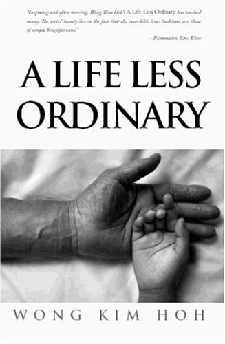 A Life Less Ordinary: Wong Kim Hoh