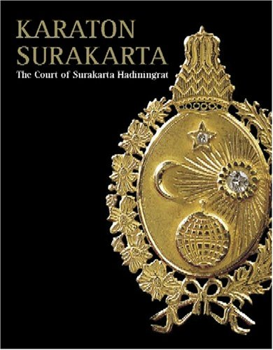 9789812612267: Karaton Surakarta: A Look into the Court of Surakarta Hadiningrat, Central Java