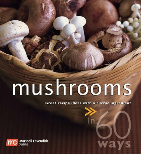 9789812612472: Mushrooms: Great Recipe Ideas With a Classic Ingredient>>in 60 Ways