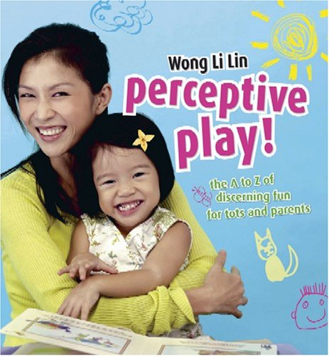 9789812614469: Perceptive Play! The A to Z of Discerning Fun for Tots and Parents