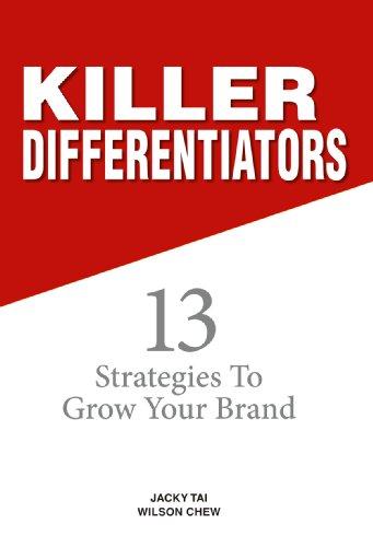 9789812615701: Killer Differentiators: 13 Strategies to Grow Your Brand