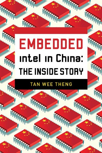 Intel in China: The Inside Story: Tan Wee Theng