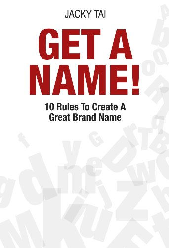 Get a name!. 10 rules to create a great brand name