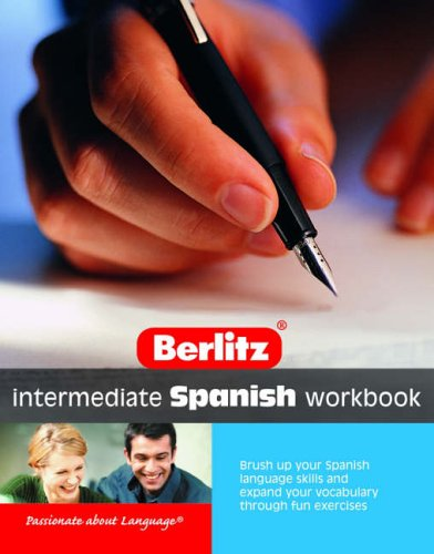 9789812680044: Spanish Intermediate Workbook Berlitz (Berlitz Intermediate Workbook)